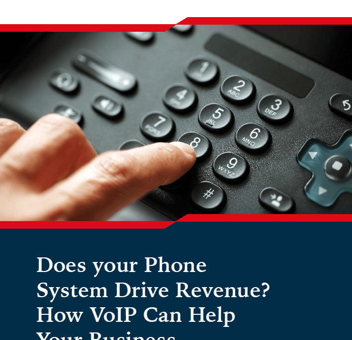 Does your Phone System Drive Revenue? How VoIP Can Help Your Business